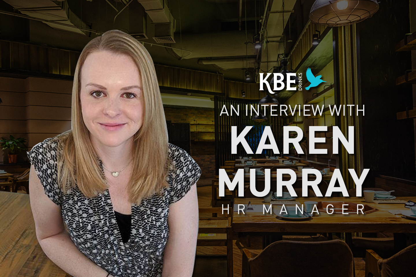 An interview with KBE Drinks' HR Manager, Karen Murray